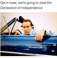 Memes, Declaration of Independence, and 🤖: Get in loser, we're going to steal the  Declaration of Independence  Gtodayinamericanhistory 🤘🇺🇸