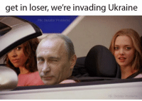 Memes, Ukraine, and 🤖: get in loser, we're invading Ukraine  FB: Dictator Problems  FB: Dictator Problems