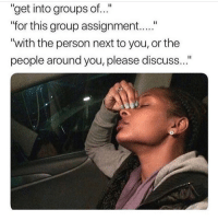 "Memes, Link, and 🤖: ""get into groups of...""  ""for this group assignment....""  ""with the person next to you, or the  people around you, please discuss. link in my bio if ur a student who wants discount codes"