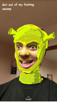get out: Get out of my fucking  swamp  CHAT