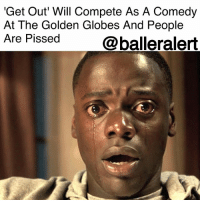 "'Get Out' Will Compete As A Comedy At The Golden Globes And People Are Pissed - blogged by @baetoven_ ⠀⠀⠀⠀⠀⠀⠀ ⠀⠀⠀⠀⠀⠀⠀ "" GetOut,"" the box office hit directed by JordanPeele, will compete as a comedy at next year's GoldenGlobes. ⠀⠀⠀⠀⠀⠀⠀ ⠀⠀⠀⠀⠀⠀⠀ ""Get Out"" is a horror film that satirically examines race relations in America. The film follows Chris — played by DanielKaluuya — a black man who travels to a secluded estate to meet his white girlfriend's wealthy parents. The setup gives way to the perfect nightmare. ""Get Out"" was critically-acclaimed upon its release, earning more than $253 million. ⠀⠀⠀⠀⠀⠀⠀ ⠀⠀⠀⠀⠀⠀⠀ In an attempt to maximize the film's chance of being nominated, Universal Pictures entered the film into the comedy-musical category at the upcoming event — a move that is unsettling for some. ⠀⠀⠀⠀⠀⠀⠀ ⠀⠀⠀⠀⠀⠀⠀ Lil Rel Howery, who also starred in ""Get Out"" tweeted, ""Their is nothing funny about racism,"" on Tuesday. ⠀⠀⠀⠀⠀⠀⠀ ⠀⠀⠀⠀⠀⠀⠀ However, adventure films like 2016's ""The Martian"" and 2010's ""Alice In Wonderland"" were also selected for comedy categories in attempts to snag more nominations. ⠀⠀⠀⠀⠀⠀⠀ ⠀⠀⠀⠀⠀⠀⠀ The nominations will be announced on Dec. 11 with the event following on Jan. 8.: 'Get Out Will Compete As A Comedy  At The Golden Globes And People  Are Pissed  @balleralert 'Get Out' Will Compete As A Comedy At The Golden Globes And People Are Pissed - blogged by @baetoven_ ⠀⠀⠀⠀⠀⠀⠀ ⠀⠀⠀⠀⠀⠀⠀ "" GetOut,"" the box office hit directed by JordanPeele, will compete as a comedy at next year's GoldenGlobes. ⠀⠀⠀⠀⠀⠀⠀ ⠀⠀⠀⠀⠀⠀⠀ ""Get Out"" is a horror film that satirically examines race relations in America. The film follows Chris — played by DanielKaluuya — a black man who travels to a secluded estate to meet his white girlfriend's wealthy parents. The setup gives way to the perfect nightmare. ""Get Out"" was critically-acclaimed upon its release, earning more than $253 million. ⠀⠀⠀⠀⠀⠀⠀ ⠀⠀⠀⠀⠀⠀⠀ In an attempt to maximize the film's chance of being nominated, Universal Pictures entered the film into the comedy-musical category at the upcoming event — a move that is unsettling for some. ⠀⠀⠀⠀⠀⠀⠀ ⠀⠀⠀⠀⠀⠀⠀ Lil Rel Howery, who also starred in ""Get Out"" tweeted, ""Their is nothing funny about racism,"" on Tuesday. ⠀⠀⠀⠀⠀⠀⠀ ⠀⠀⠀⠀⠀⠀⠀ However, adventure films like 2016's ""The Martian"" and 2010's ""Alice In Wonderland"" were also selected for comedy categories in attempts to snag more nominations. ⠀⠀⠀⠀⠀⠀⠀ ⠀⠀⠀⠀⠀⠀⠀ The nominations will be announced on Dec. 11 with the event following on Jan. 8."