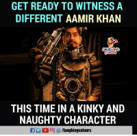 Aamir Khan: GET READY TO WITNESSA  DIFFERENT AAMIR KHAN  (AUGHINC  THIS TIME IN A KINKY AND  NAUGHTY CHARACTER