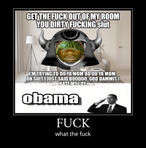 who is (or whom is) thr melon (short for watermelon) guy what the hell man 😶: GET THE FUCKOUT OF MY ROOM  YOUDIRTY FUCKING slut  FM TRYING TO DO YA MOM DO DO YA MOM.  OH SHIT IJUST SAID DOODO0. GOD DAMMITI  HATEMYALIE186.  LALALA sl  obama  FUCK  what the fuck who is (or whom is) thr melon (short for watermelon) guy what the hell man 😶