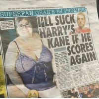 It all now makes sense why Harry Kane hasn't scored today 😂😂 https://t.co/GvT2x3qaDF: GET THE SPORT ONLINE FREE FORA ONTHE CO TO www.sndanso  SUPERFAN GRAN'S BJ PROMISE  FLL SUCK  HARRYTS  KANE IF HE  SCORES  AGAIN It all now makes sense why Harry Kane hasn't scored today 😂😂 https://t.co/GvT2x3qaDF