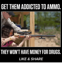 #ColdDeadHands: GET THEMADDICTED TO AMMO  THEY WON'T HAVE MONEY FOR DRUGS  LIKE & SHARE #ColdDeadHands