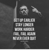 🙌🙌 @gymmotivation: GET UP EARLIER  STAY LONGER  WORK HARDER  FAIL, FAIL AGAIN  NEVER EVER QUIT  SUCCESS.PORTAL 🙌🙌 @gymmotivation