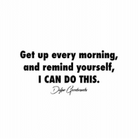 Memes, 🤖, and Account: Get up every morning,  and remind yourself,  I CAN DO THIS.  errebrands You can do this💪 words2success - Do you already follow my personal account? @dylangerrebrands