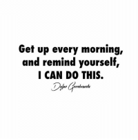 Instagram, Memes, and How To: Get up every morning,  and remind yourself  I CAN DO THIS.  errebrands. YOU CAN DO THIS😼 - Make sure you follow my personal @dylangerrebrands👌 The next upcoming days I will be giving a lot of value to everyone who is following it. Tips on how to grow your Instagram page and a lot more @dylangerrebrands 👈 @dylangerrebrands 👈