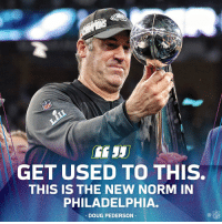 Doug, Philadelphia Eagles, and Memes: GET USED TO THIS.  THIS IS THE NEW NORM IN  PHILADELPHIA.  DOUG PEDERSON Is this the beginning of an @Eagles dynasty? 👀  #FlyEaglesFly https://t.co/3SaW58Mw8p