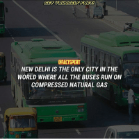 Ironic: GET VOURSEZ  DFACTSPERT  NEW DELHI IS THE ONLY CITY IN THE  WORLD WHERE ALL THE BUSES RUN ON  COMPRESSED NATURAL GAS Ironic