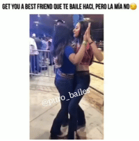 Best Friend, Friends, and Goals: GET YOU A BEST FRIEND QUE TE BAILE HACI, PERO LA MIA NO  baile  @pu Tag all your friends🍻🤘😉😍 credit:@twistedsistrs ✔TAG YOUR PARTNER OR FRIENDS🙏 Follow us 🔥💥👣@puro_bailes👣💥🔥 tagafriend tagyourpartner bailando comment puro_bailes entertainment goals friend bestfriend bestfriendgoals latino mexican mexico picoriverasportsarena picolandia ✔TURN POST NOTIFICATION ON 🙏🙏