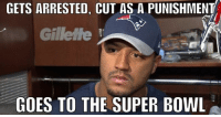 🤔: GETS ARRESTED, CUT AS A PUNISHMENT  GilleMe  GOES TO THE SUPER BOWL 🤔