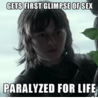 Memes, 🤖, and Greyjoy: GETS FIRSTGLIMPSE OF  PARALYZED FOR LIFE --Greyjoy