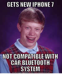 Another Missed Connection: GETS NEW IPHONE  7  NOT COMPATIBLE WITH  CAR BLUETOOTH  SYSTEM  DOWNLOAD MEME GENERATOR FROM HTTP //MEMECRUNCH.COM Another Missed Connection