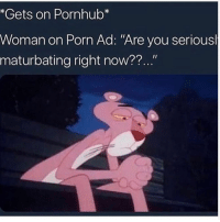 "Bad, Bitch, and Booty: *Gets on Pornhub*  Woman on Porn Ad: ""Are you serious  maturbating right now??.. Yooo I swear porn be so abusive some times. Before ya meat even hard they talking shit to you. I come to porn for a piece of mind and a NUT and here comes the infamous ""Tired of looking at porn"" no bitch I'm not. If I did I would not be sitting here with my dick in my hand and a towel under me to catch booty sweat. Yo they be lying in all in them ads too. The ""Want to chat hot moms in your neighborhood?"" Why yes, yes I do. I seen some bad milf titties took up half the profile avatar. You click with hope and excitement then boom they asking for credit card information. Like what if I just want to talk my problems out, someone to be my pen pal. They just assume I want sex. More proof men don't cheat."