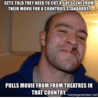 memes GG Disney: GETS TOLD THEY NEED TO CUT GAY SCENE FROM  THEIR MOVIE FOR A COUNTRIES STANDARDS  PULLS MOVIE FROM FROM THEATRES IN  THAT COUNTRY  memegenerator.net memes GG Disney