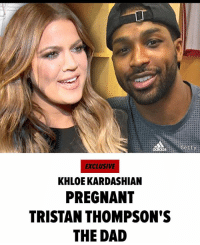 According to TMZ, khloekardashian is pregnant with tristanthompson's baby: Gett  EXCLUSIVE  KHLOE KARDASHIAN  PREGNANT  TRISTAN THOMPSON'S  THE DAD According to TMZ, khloekardashian is pregnant with tristanthompson's baby