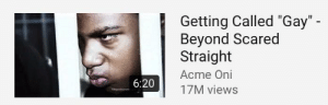 """u wont like me when am angry: Getting Called """"Gay"""" -  Beyond Scared  Straight  Acme Oni  6:20  17M views u wont like me when am angry"""