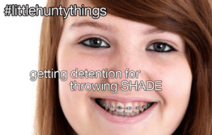 Meme, News, and School: getting detention for  throwing SHADE tokomon:catchtogether:catchtogether:boicult:catchtogether:the girl in this picture died from toxic shock syndrome and shes the face of this meme now and that's so sad.how did you find this outsomeone that went to school with her messaged them about it with her name and I googled it and found the story and it had a bunch of pictures of her.  http://www.dailymail.co.uk/news/article-2508321/Natasha-Scott-Falber-14-died-toxic-shock-syndrome-caused-tampon.html