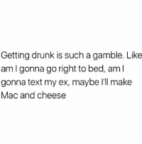 Drunk, Halloween, and Guess: Getting drunk is such a gamble. Like  am I gonna go right to bed, aml  gonna text my ex, maybe I'll make  Mac and cheese I'm too hungover to think of a caption but I did make mac n cheese so I guess u can say I'm winning Halloween. (Add my other IG @violetbens0n)