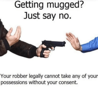 Socialism, Karl Marx, and Marx: Getting mugged?  Just say no.  Your robber legally cannot take any of your  possessions without your consent. Karl marx establishes socialism (1848 colorised)