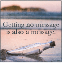 Memes, Science, and Spirit: Getting no message  is also a message  Spirit Science spiritscience