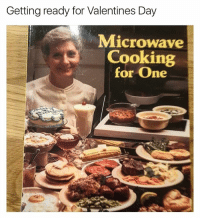 @memes will you be my Valentine?: Getting ready for Valentines Day  Microwave  Cooking  for One @memes will you be my Valentine?