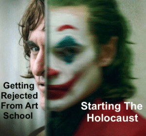 There can never be enough Hitler memes: Getting  Rejected  From Art  Starting The  Holocaust  School  JamesBld There can never be enough Hitler memes