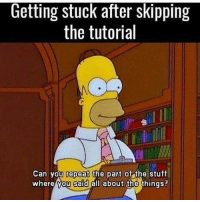 Plz 👍: Getting stuck after skipping  the tutorial  0  Can you repeat the part of the stuff  where you said all about the things? Plz 👍