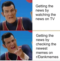 Memes, News, and Dank Memes: Getting the  news by  watching the  news on TV  Getting the  news by  checking the  newest  memes on  r/Dankmemes