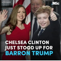 Chelsea Clinton just stood up for Barron Trump. The 10-year-old has been a target for cruel memes online, after his father Donald Trump was sworn in as the 45th president of the United States.: GETTY IMAGES  Mic  CHELSEA CLINTON  JUST STOOD UP FOR  BARRON TRUMP Chelsea Clinton just stood up for Barron Trump. The 10-year-old has been a target for cruel memes online, after his father Donald Trump was sworn in as the 45th president of the United States.