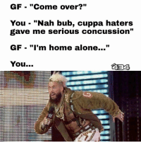 """Come Over, Concussion, and Home Alone: GF """"Come over?""""  You """"Nah bub, cuppa haters  gave me serious concussion""""  GF """"I'm home alone...  You...  ABA Credit to #Anarky for coming up with this one.   #TheBoxx"""
