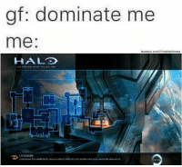 master chief: gf: dominate me  me  facebook.com/OfficiaHaloMemes  H ALTO  HI MASTER CHIEF COLLECTION  LOCKDOWN  Dome believe this remate tacity wes onceused to study the food, uut tewcluesnemen amidst the snow ce