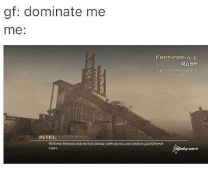 Free, Intel, and Rust: gf: dominate me  me:  FREE-FOR ALL  RUST  INTEL  Kilstreak Revards attained from airdrop crates donot rcunt towards yaur killstreak  count, An interesting title