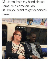 😂😂😂 - -This is savage lol - - -credit @fbsavage_memes - - text post textpost textposts relatable comedy humour funny kyliejenner kardashians hiphop follow4follow f4f kanyewest like4like l4l tumblr tumblrtextpost imweak lmao justinbieber relateable lol hoeposts memesdaily oktweet funnymemes hiphop bieber trump: Gf Jamal hold my hand please  Jamal: No come on do  Gf Do you want to get deported?  Jamal  Trahe(insurance  Snap  A: Zarouta 😂😂😂 - -This is savage lol - - -credit @fbsavage_memes - - text post textpost textposts relatable comedy humour funny kyliejenner kardashians hiphop follow4follow f4f kanyewest like4like l4l tumblr tumblrtextpost imweak lmao justinbieber relateable lol hoeposts memesdaily oktweet funnymemes hiphop bieber trump