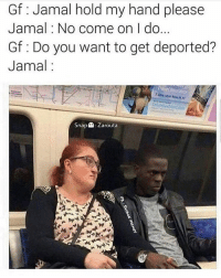 It's a hard knock life. 😩🙄😭 WSHH: Gf Jamal hold my hand please  Jamal No come on do...  Gf Do you want to get deported?  Jamal  Snap  Zarouta It's a hard knock life. 😩🙄😭 WSHH