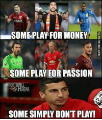 Soccer, Passionate, and Haha: ggtt  SOM PLAY FOR MONEY!  SOME PLAY FOR PASSION  RENA  SOME SIMPLY DON'T PLAY! Haha😂😂