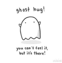 To anyone whose having a good or bad day :): gh ost hug!  you can't feel it,  but it's there!  chibird To anyone whose having a good or bad day :)