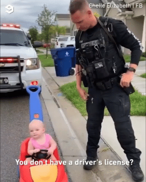 She is not taking the police officer seriously. Outrageous!  By fb.com/chellybean29: Ghelle Elizabeth FB  You don't have a driver's license?  tems She is not taking the police officer seriously. Outrageous!  By fb.com/chellybean29