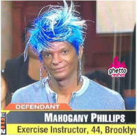 """Ghetto, Blue, and Exercise: ghetto  redhot  DEFENDANT  MAHOGANY PHILLIPS  Exercise Instructor, 44, Brookly <p><strong>No kill it before it breeds</strong></p><p><a href=""""http://www.ghettoredhot.com/blue-hair-wig/"""">http://www.ghettoredhot.com/blue-hair-wig/</a></p>"""