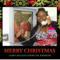 "<p><strong>Ghetto Christmas Cards</strong></p><p><a href=""http://www.ghettoredhot.com/ghetto-christmas-from-the-johnsons/"">http://www.ghettoredhot.com/ghetto-christmas-from-the-johnsons/</a></p>: ghetto  redhot  MERRY CHRISTMAS  HAPPY HOLIDAYS FROM THE JOHNSONS <p><strong>Ghetto Christmas Cards</strong></p><p><a href=""http://www.ghettoredhot.com/ghetto-christmas-from-the-johnsons/"">http://www.ghettoredhot.com/ghetto-christmas-from-the-johnsons/</a></p>"
