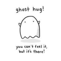 hugs: ghost hug!  you can't feel it  but it's there