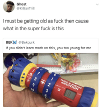 Blackpeopletwitter, Shit, and Fuck: Ghost  @KillianTrill  I must be getting old as fuck then cause  what in the super fuck is this  BEKW @Bekgurk  If you didn't learn math on this, you too young for me  lo <p>I never used this shit (via /r/BlackPeopleTwitter)</p>