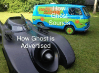 Ghost: Ghost  Sounds  How Ghost is  Advertised