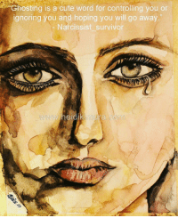 """ghosting Art by @heidikimurart: Ghosting is a cute word for controlling you or  ignoring you and hoping you will go away.""""  Narcissist survivor  WWW, heldik mura com ghosting Art by @heidikimurart"""