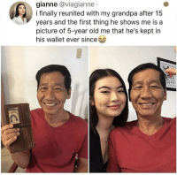 Top grandad via /r/wholesomememes http://bit.ly/2TVB1hE: gianne @viagianne  i finally reunited with my grandpa after 15  years and the first thing he shows me is a  picture of 5-year old me that he's kept in  his wallet ever since Top grandad via /r/wholesomememes http://bit.ly/2TVB1hE