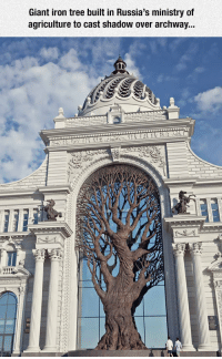 "Tumblr, Blog, and Giant: Giant iron tree built in Russia's ministry of  agriculture to cast shadow over archway...  au <p><a href=""https://epicjohndoe.tumblr.com/post/172386941428/magnificent-iron-tree"" class=""tumblr_blog"">epicjohndoe</a>:</p>  <blockquote><p>Magnificent Iron Tree</p></blockquote>"
