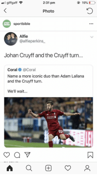 It seems we have a winner 😂😂 https://t.co/fPuROdaE2m: giffgaff  2:31 pm  Photo  SPORT  sportbible  .o  Alfie  @alfieperkins  Johan Cruyff and the Cruyff turn...  Coral @Coral  Name a more iconic duo than Adam Lallana  and the Cruyff turn.  We'll wait.  Chartered  20 It seems we have a winner 😂😂 https://t.co/fPuROdaE2m