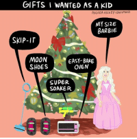 Barbie, Memes, and Shoes: GIFTSI WANTED AS A KID  ANDREA HICKEY /BuzzFEED  MY S12E  BARBIE  SKIP-IT  MOON  SHOES  OVEN  SUPER  SOAKER Money pls (From Andrea Hickey: https://www.facebook.com/andreahickeyart/)