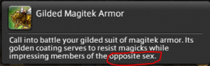 Sex, Armor, and They: Gilded Magitek Armor  Call into battle your gilded suit of magitek armor. Its  golden coating serves to resist magicks while  impressing members of the opposite sex. SE breaking my ERPmersion- they dont pay my sub